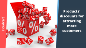 Products' discounts for attracting more customers
